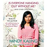 """Is Everyone Hanging Out Without Me? (And Other Concerns)"" av Mindy Kaling"