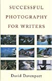 Successful Photography for Writers, David Davenport, 0709071302
