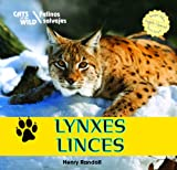 Lynxes / Linces (Cats of the Wild / Felinos Salvajes) (English and Spanish Edition)