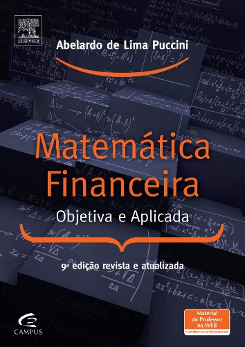 Matematica Financeira: Objetiva e Aplicada