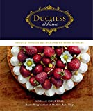 Duchess at Home: Sweet & Savoury Recipes from My Home to Yours