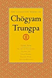 The Collected Works Of Ch gyam Trungpa, Volume 7: Art of Calligraphy (Extracts), Dharma Art, Visual Dharma (Extracts), Selected Poems, Selected Writings v. 7 (Collected Works of Chogyam Trungpa)