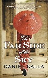 The Far Side of the Sky (Shanghai Series) by Daniel Kalla (2013-07-30)