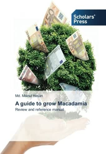 A guide to grow Macadamia: Review and reference manual