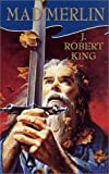 Mad Merlin, J. Robert King, 0812584279