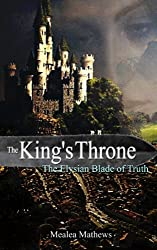 The King's Throne: The Elysian Blade of Truth (The Kings Throne Book 1)