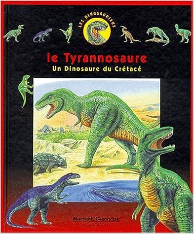En ligne téléchargement gratuit LE TYRANNOSAURE. Un dinosaure du Crétacé pdf ebook