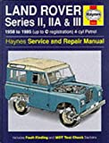 Land Rover Series 2, 2A and 3 1958-85 Service and Repair Manual (Haynes Service and Repair Manuals)