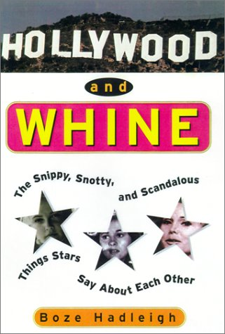 Download Hollywood And Whine: The Snippy, Snotty, and Scandalous Things Stars Say About Each Other pdf epub
