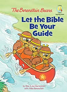 The Berenstain Bears: Let the Bible Be Your Guide (Berenstain Bears/Living Lights: A Faith Story)