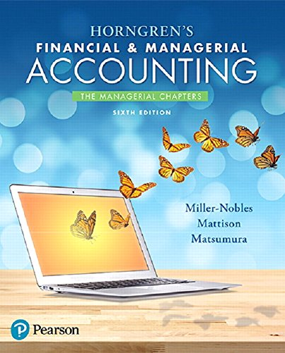 Horngren's Financial & Managerial Accounting, The Managerial Chapters Plus MyLab Accounting with Pearson eText -- Ac