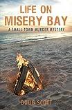 Life on Misery Bay, Doug Scott, 1440181543