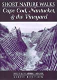 Short Nature Walks on Cape Cod, Nantucket, and the Vineyard (Short Nature Walks Series)