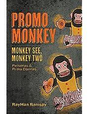 Promo Monkey: Monkey See, Monkey Two: Personas and Prima Donnas