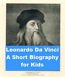 a short biography of leonardo da vinci Leonardo da vinci - universal genius (a short biography for kids) - kindle edition by best children's biographies download it once and read it on your kindle device, pc, phones or tablets.