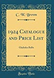 Amazon / Forgotten Books: Catalogue and Price List Gladiolus Bulbs Classic Reprint (C W Brown)