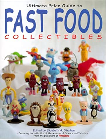 Ultimate Guide To Fast Food Collectibles Stephan Elizabeth A