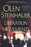 Liberation Movements A Novel