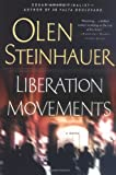 Liberation Movements, Olen Steinhauer, 0312332041
