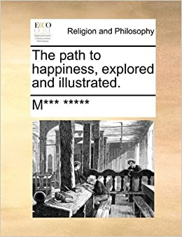 Book The path to happiness, explored and illustrated.