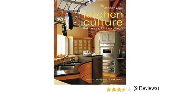 Kitchen Culture: Re-inventing Kitchen Design: 8601416099293 ...