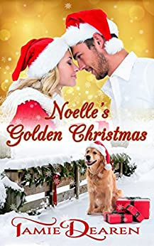 Noelle's Golden Christmas (Holiday, Inc. Book 1) by [Dearen, Tamie]