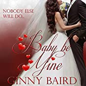 Baby, Be Mine: Holiday Brides Series, Book 5 | Ginny Baird