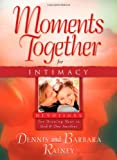 Moments Together for Intimacy, Dennis Rainey and Barbara Rainey, 0830751394