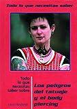 Los Peligros del Tatuaje y el Body Piercing, Laura Reybold, 0823935795