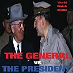 The General vs. the President: General MacArthur vs. President Truman |  World Watch Media