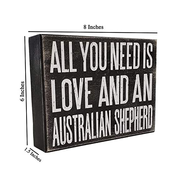 JennyGems All You Need is Love and an Australian Shepherd - Stand Up Wooden Box Sign - Australian Shepherd Home Decor - Aussie Sheperd Decorations and Accessories - Dog Artwork, Queensland, 2