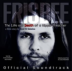 Frisbee: Life and Death of a Hippie Preacher (Official Soundtrack)