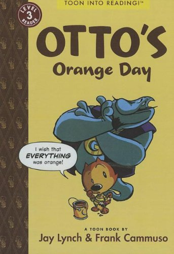 Otto's Orange Day (Turtleback School & Library Binding Edition) (Toon into Reading! Level 3)
