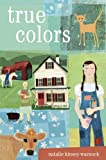 True Colors, Natalie Kinsey-Warnock, 0375960996