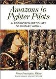Amazons to Fighter Pilots, Reina Pennington, 0313327084
