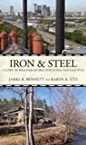 Front cover for the book Iron and steel: A driving guide to the Birmingham area industrial heritage by James R. Bennett
