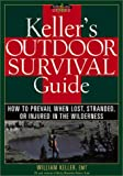 Keller's Outdoor Survival Guide, William Keller, 1572232668