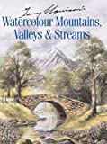 Terry Harrison's Watercolour Mountains, Valleys and Streams, Terry Harrison, 184448100X