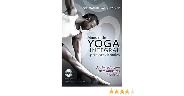 Manual de yoga integral para occidentales: Una introducción ...