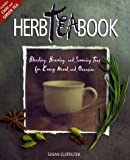 The Herb Tea Book: Blending, Brewing, and Savoring Teas for Every Mood and Occasion