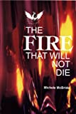 The Fire That Will Not Die
