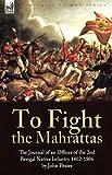 To Fight the Mahrattas, John Pester, 184677716X