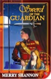Sword of the Guardian, Merry Shannon, 1933110368