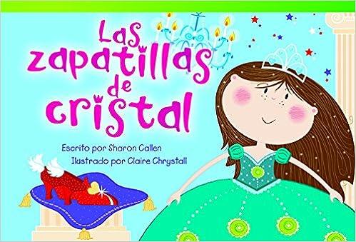 Las zapatillas de cristal (The Glass Slippers) (Fiction Readers) (Spanish Edition): Sharon Callen: 9781480740396: Amazon.com: Books