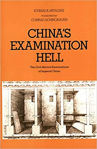 China S Examination Hell The Civil Service Examinations Of Imperial China Miyazaki Ichisada Schirokauer Conrad 9780300026399 Amazon Com Books