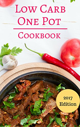 Low Carb One Pot Cookbook: Delicious Low Carb One Pot And Slow Cooker Recipes For Burning Fat! (Low Carb Slow Cooker Recipes Book 1) by Maria Brown
