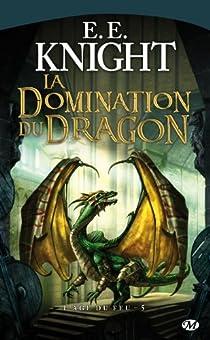 L'Âge de feu, Tome 5 : La Domination du Dragon par Knight