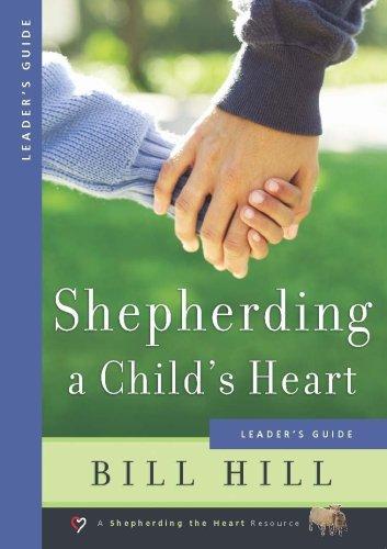 Shepherding a Child's Heart Leader's Guide