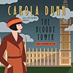 The Bloody Tower: Daisy Dalrymple Mysteries, Book 16 | Carola Dunn