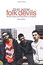 The New Folk Devils: Muslim Boys and Education in England